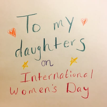 A letter to my daughters on International Women's Day