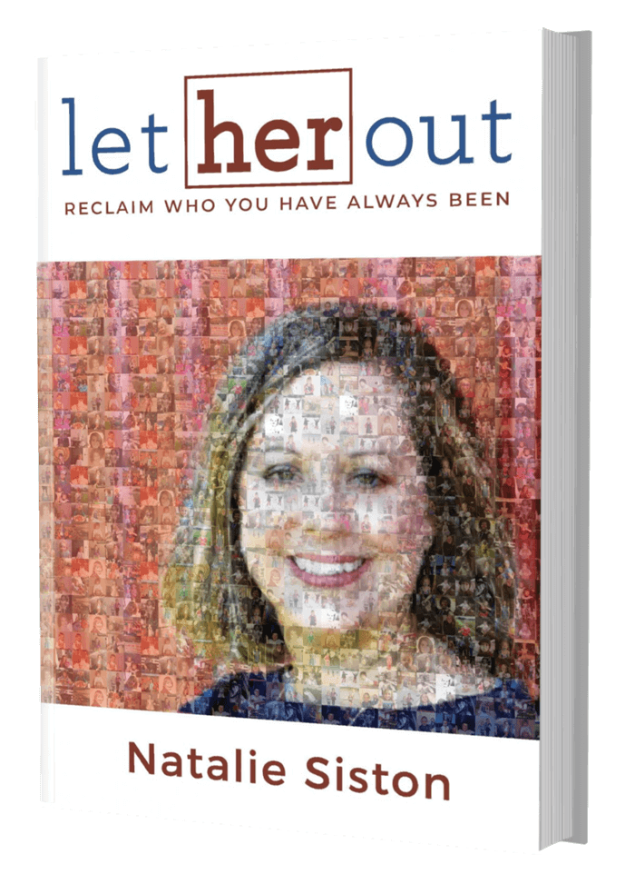 Let Her Out: Reclaim Who You Have Always Been by Natalie Siston book cover