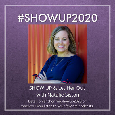 SHOW UP and Let Her Out with Natalie Siston - podcast artwork